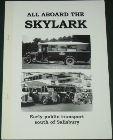 All Aboard the Skylark - Early Public Transport South of Salisbury, by Roger Grimley